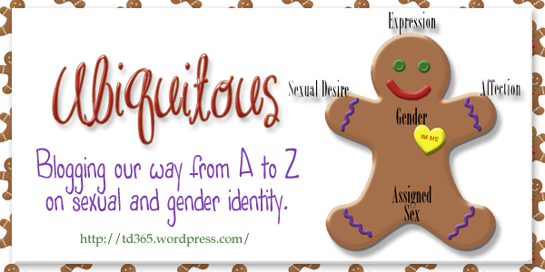bloging our way from A to Z on sexual and gender identity - ubiquitous