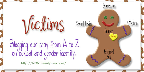 blogging our way from A to Z on sexual and gender identity - victims