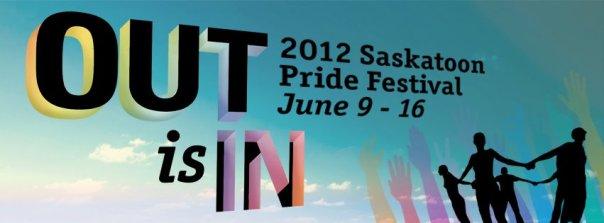 OUT is IN - Saskatoon's 2012 Pride Week