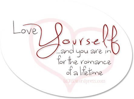 """love yourself and you are in for the romance of a lifetime"""